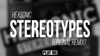 Hexsonic - Stereotypes (Original Mix)