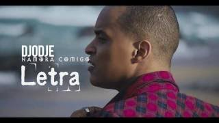 Djodje - Namora Comigo (Video com letra)