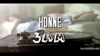 3am//HONNE (Sub. Esp-Ing)