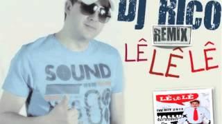 DJ Rico - Remix - Lê Lê Lê (Marcus)