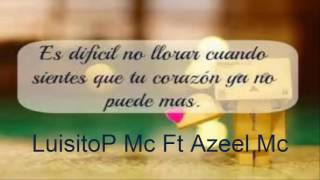 ♥LuisitoP Mc♥ -Explicame- ((Ft ♥Azeel Mc♥)) Rap Romántico 2016 ♥