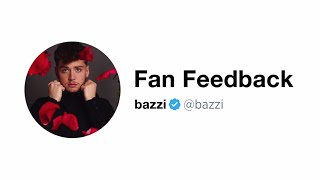 Bazzi | Fan Feedback