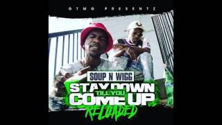 SOUP N WIGG DOIN BAD OFF STAY DOWN TILL YOU COME UP STREETTAPE