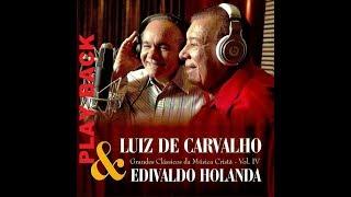 LUIZ DE CARVALHO E EDIVALDO HOLANDA - CEM OVELHAS - PLAYBACK