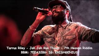 Tarrus Riley - Jah Jah Run Things [7th Heaven Riddim] October 2014