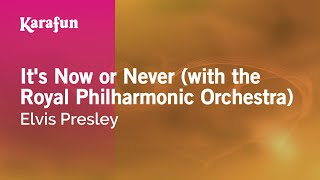 Karaoke It's Now or Never (with the Royal Philharmonic Orchestra) - Elvis Presley *