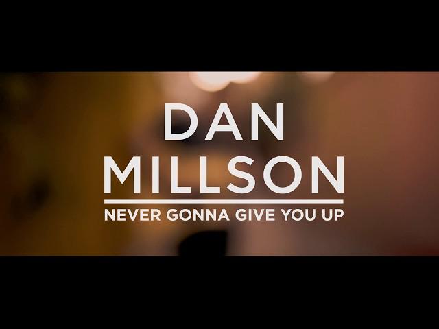 """Vídeo del cover de """"Never Gonna Give You Up"""" de Dan Millson"""