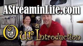 Introducing AStreaminLife - Our Airstream Life