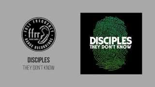 Disciples - They Don't Know width=