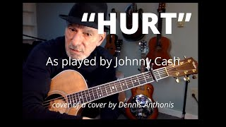 Hurt (Johnny Cash cover) played by Dennis Anthonis