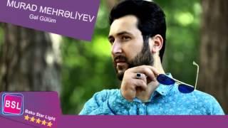 Murad Mehreliyev Gel Gulum