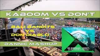 Kaboom vs Don't (Dannic Dance Valley 2016 mashup)
