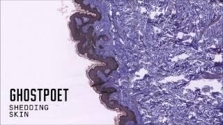 Ghostpoet - That Ring Down The Drain Kind Of Feeling (Official Audio)