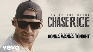Chase Rice - Gonna Wanna Tonight (Audio)
