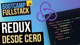 Redux desde cero - ¡Primeros pasos e introducción a Redux en español! (FullStack Bootcamp)