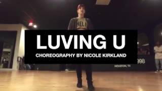 @6LACK - Luving U | Choreography by Nicole Kirkland