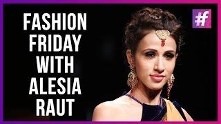 Fashion Fridays With Alesia Raut! - #Ratanpratap