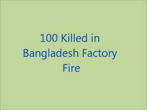 100 Killed in Bangladesh Factory Fire