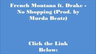 French Montana ft. Drake - No Shopping (Prod. by Murda Beatz)
