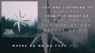 "True North - ""Sidelines"" (Official Lyric Video)"