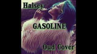 Halsey - Gasoline (Oud Cover)