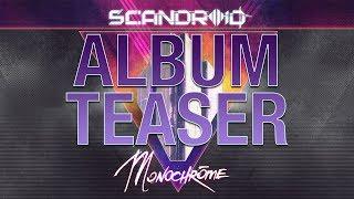 Scandroid - Monochrome (Album Teaser)