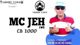 MC JEH CWB  -  CB1000 (Tubarão Studio)