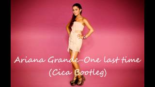 Ariana Grande-One last time (Sense Bootleg)