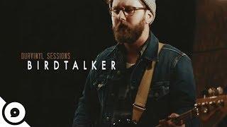 Birdtalker - Graveclothes   OurVinyl Sessions