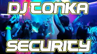 DJ Tonka - Security // #oldschool