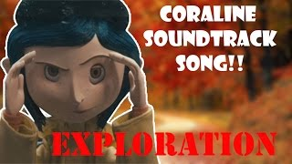 Coraline Soundtrack Song- Exploration