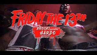 """FRIDAY THE 13TH"" Broski Bo feat. Hardo [Official Video]"