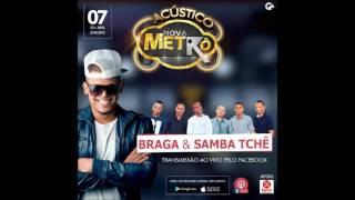 Braga e Sambatchê - Chuva de Arroz 2017 Acústico Nova Metrô