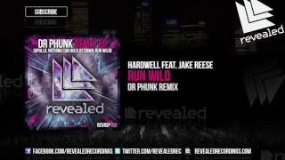 Hardwell feat. Jake Reese - Run Wild (Dr Phunk Remix)