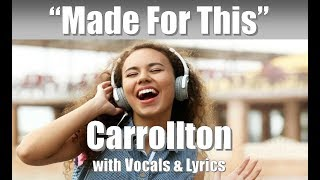 "Carrollton ""Made For This"" Vocals & Lyrics"