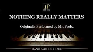 Nothing Really Matters by Mr. Probz (Piano Accompaniment)