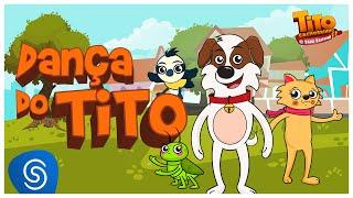Tito Cachorrinho e sua Turma | Dança do Tito (Clipe oficial)
