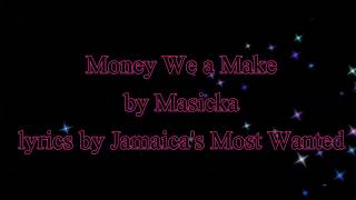 Money We A Mek - Masicka (Lyrics)
