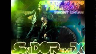 Alexis & Fido - El Tiburon -  DeeJay Chueco.