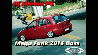 Mega funk (bass) 2017 Dj Marlon o original