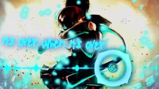 NightCore | Its Over When Its Over | Falling In Reverse