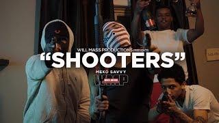 Meko Savvy - Shooters (Music Video) Shot By @Will_Mass