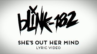 Blink 182 - She's Out Her Mind(Lyric Video)