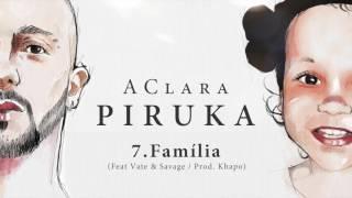 Piruka - Família ft Vate & Savage