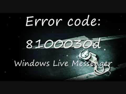 [HOW TO FIX!]Windows Live Messenger Error: 8100030d!!