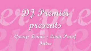 DJ Premier & Group Home - Living Proof Intro