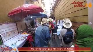 """Piden """"limosna"""" para """"El viejo"""", en Xalapa"""