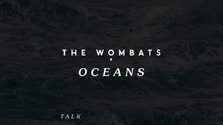 The Wombats - Oceans (Official Audio)
