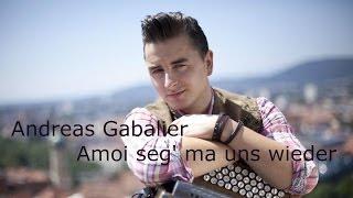 Andreas Gabalier - Amoi seg' ma uns wieder (Lyrics) | Musik aus Österreich mit Text