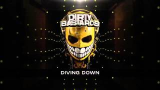 DIRTY BASTARDS - DIVING DOWN